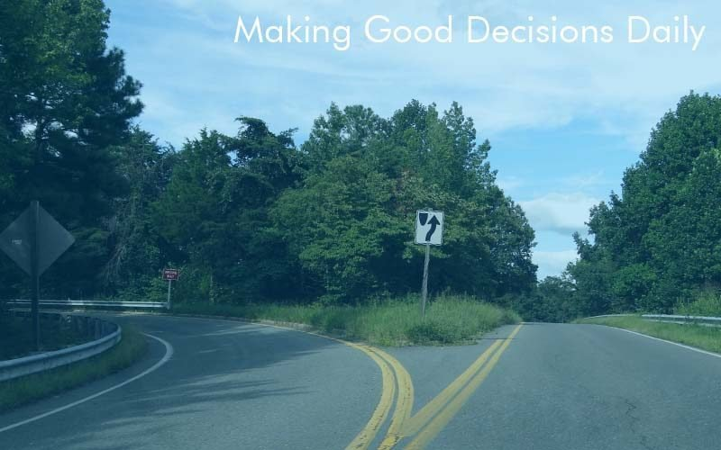 Making Good Decisions Daily