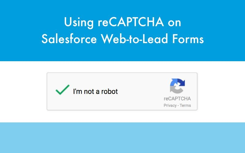 Using reCAPTCHA on Salesforce Web-to-Lead Forms